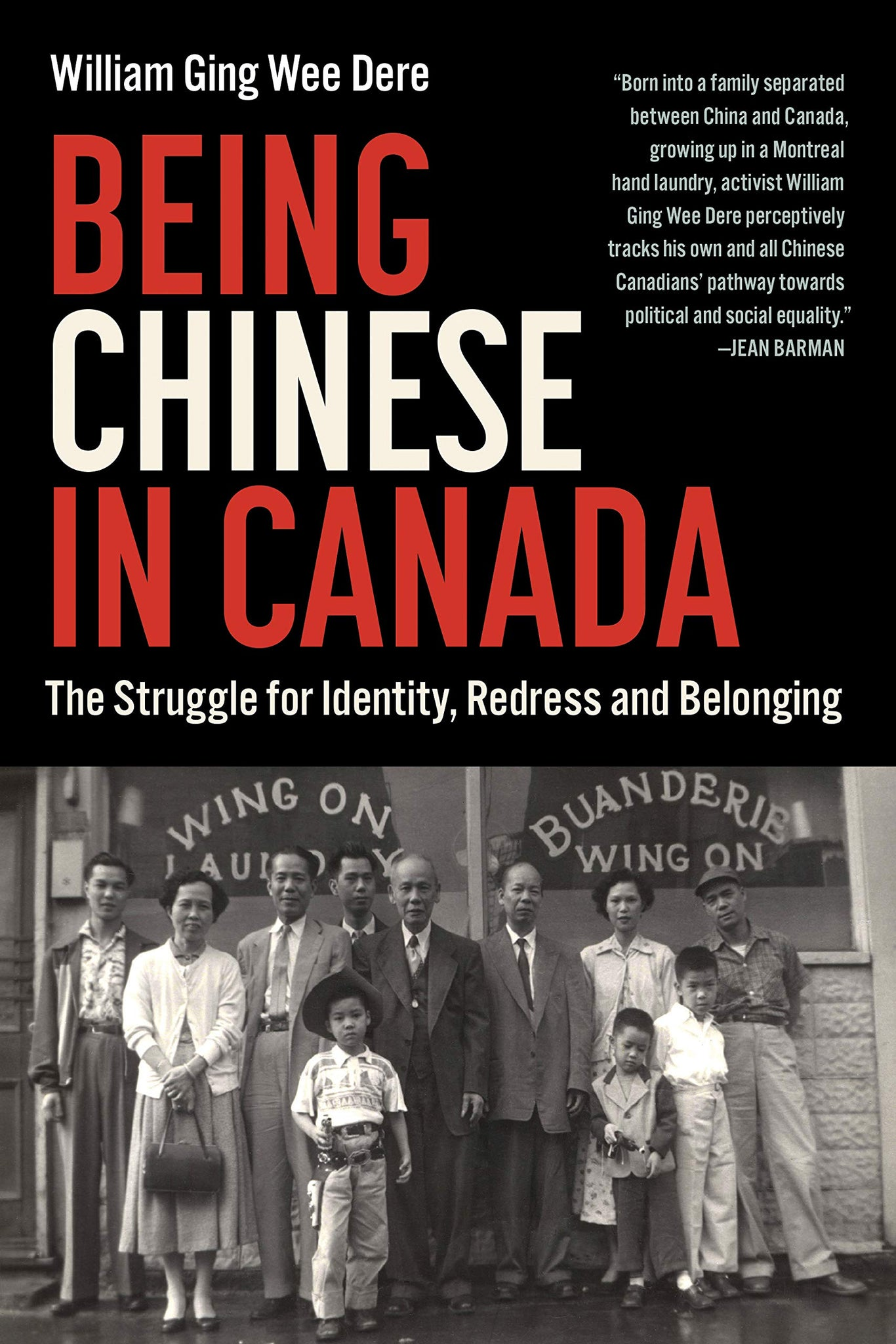 Being chinese in Canada : The Struggle for Identity, Redress and Belonging
