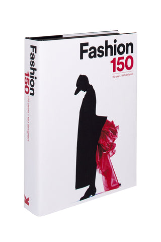 Fashion: 150 years/ 150 designers