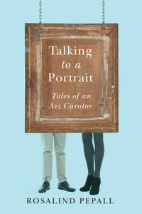 Talking to a Portrait :Tales of an Art Curator