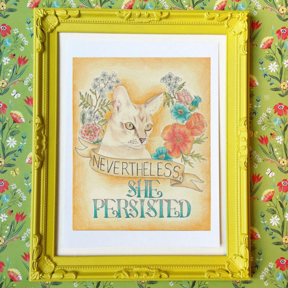 Prints - 8 x 10 - Nevertheless she persisted