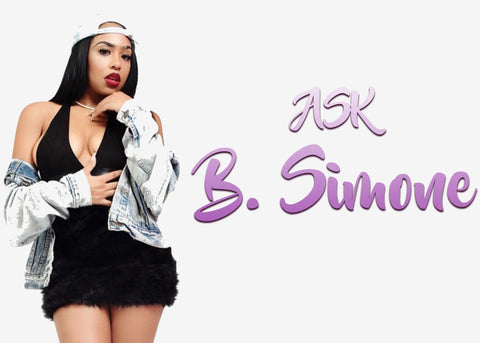 Ask B.Simone... Brand Advice? F*ck Boy Problems? 2017 Tips? Vegan Favorites?
