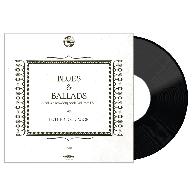 Luther Dickinson - Blues & Ballads VINYL (Deluxe Edition)