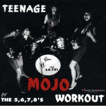 "5,6,7,8's , The ""Teenage Mojo Workout!"" LP"