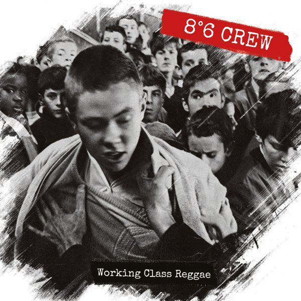 "8°6 Crew ""Working Class Reggae"" LP + CD 86 Crew"