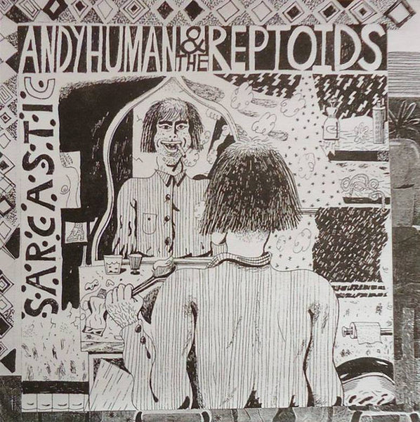 "Andy Human & The Reptoids ""Sarcastic"" 7"""