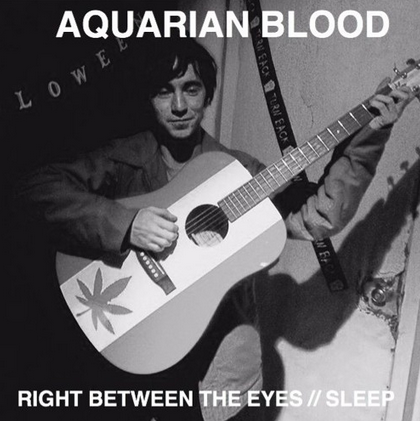 "Aquarian Blood ""Right Between The Eyes / Sleep"" 7"""