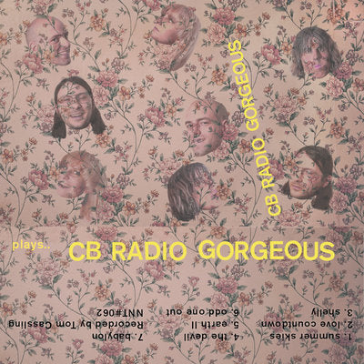 "CB Radio Gorgeous Plays CB Radio Gorgeous"" Cass"
