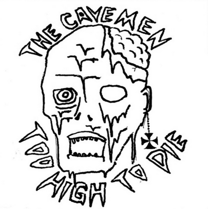 "Cavemen ""Too High To Die"" 7"""