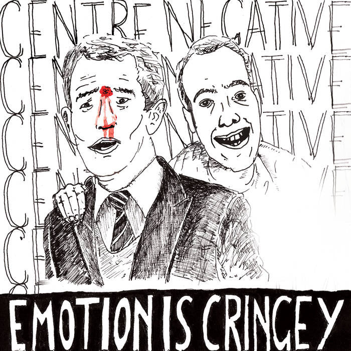 "Centre Negative ""Emotion Is Cringey"" LP"