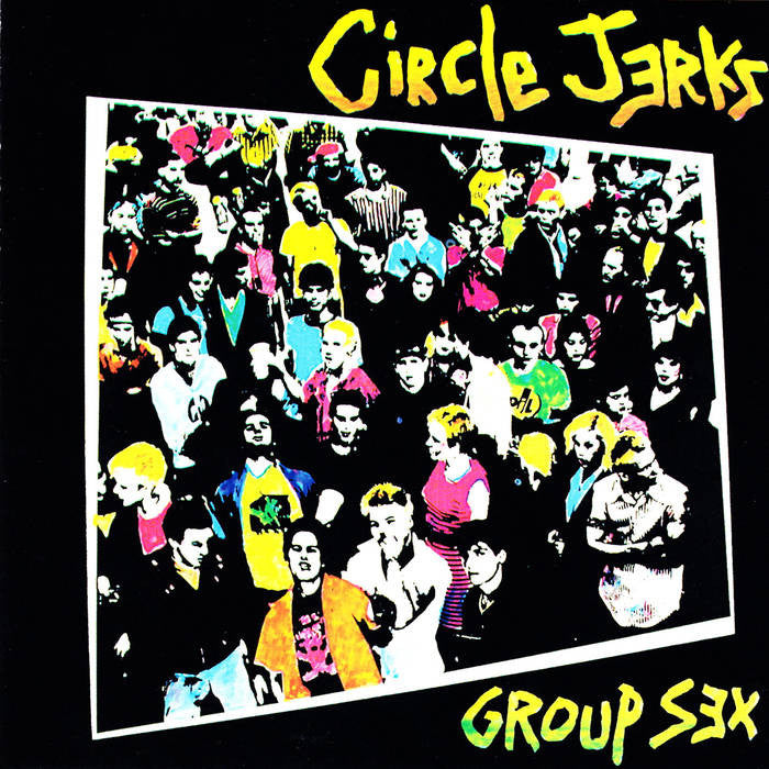 "Circle Jerks ""Group Sex"" LP"