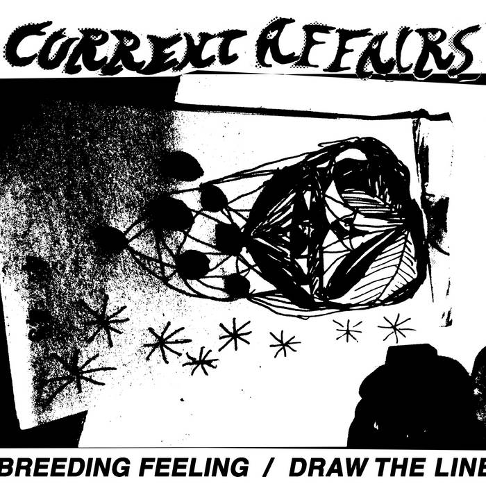 "Current Affairs ""Breeding Feelings / Draw The Line""  7"""