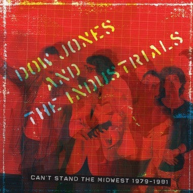 "Dow Jones and the Industrials ""Can't Stand The Midwest 1979-1981"" CD"