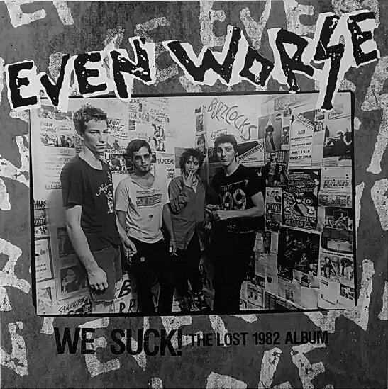 "Even Worse ""We Suck - The Lost 1982 Album"" LP"