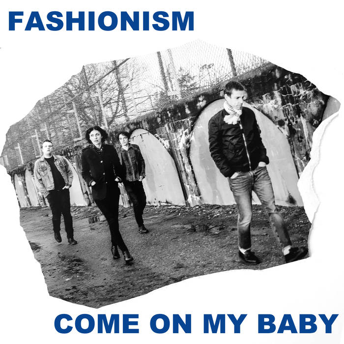 "Fashionism ""Come On My Baby"" 7"""