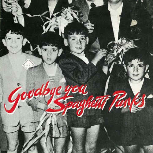 "Flying Calvittos ""Goodbye You Spaghetti Punks"" 7"""