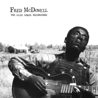 "Fred McDowell ""The Alan Lomax Recordings"" LP"