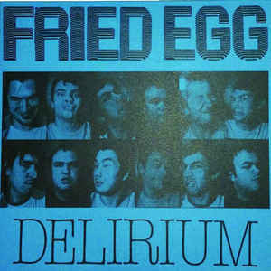 "Fried Egg ""Delirium"" 7"""