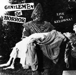 "Gentlemen of Horror ""Live in Kelowna!"" 7"""