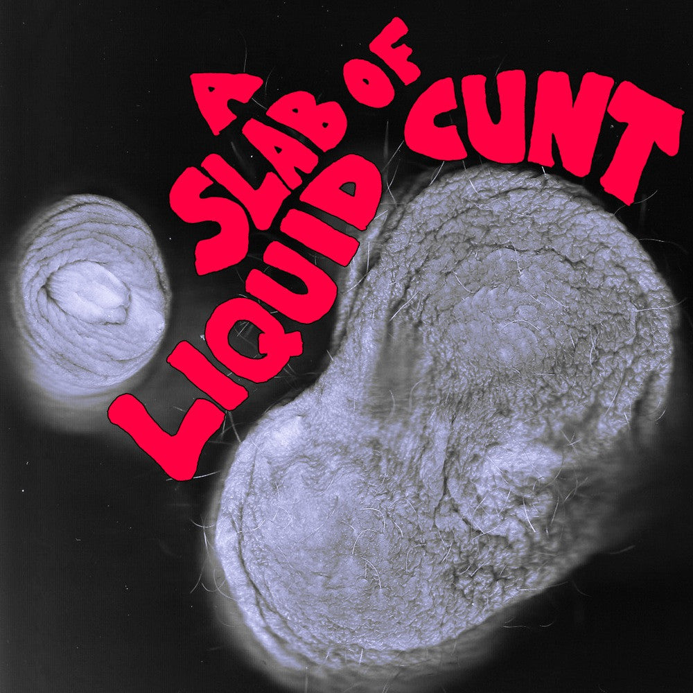 "Good Time Aussie Bogalars ""A Slab Of Liquid Cunt"" LP"