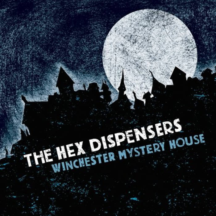 "Hex Dispensers, The ""Winchester Mystery House"" LP"