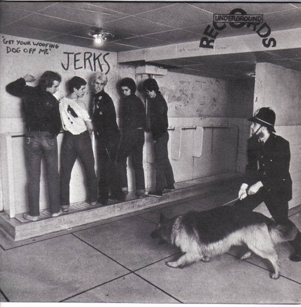 "Jerks ""Get Your Woofing Dog Off Me"" 7"""