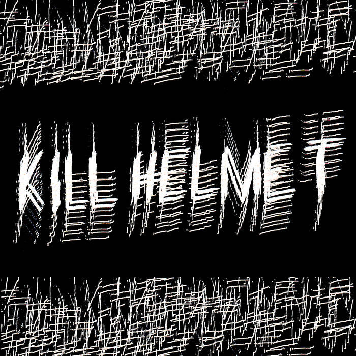 "Kill Helmet ""S/T"" 7"""