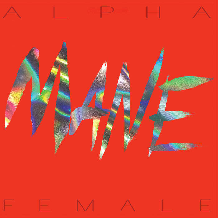 "Mane ""Alpha Female"" LP"