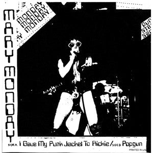 "Mary Monday & The Bitches ""I Gave My Punk Jacket To Rickie/Popgun"" 7"""