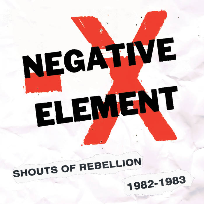 "Negative Element ""Shouts Of Rebellion 1982 - 1983"" LP"