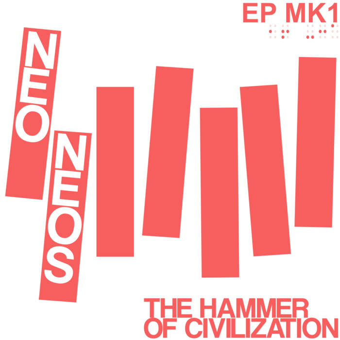 "Neo Neos ""The Hammer Of Civilization EP"" 7"""