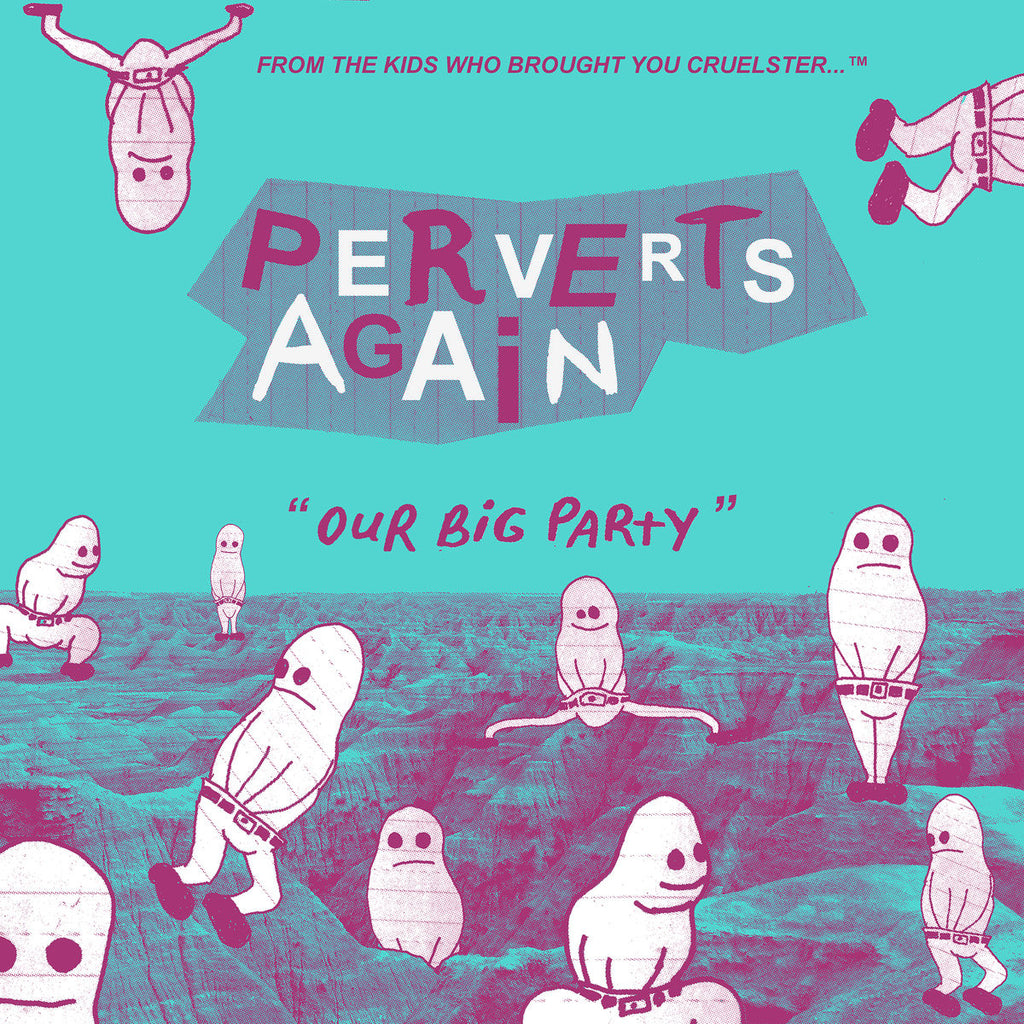 "Perverts Again ""Our Big Party"" LP"