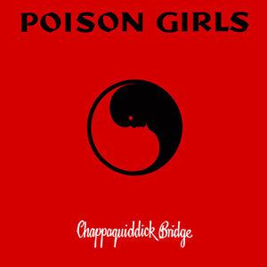 "Poison Girls ""Chappaquiddick Bridge"" LP + 7"""