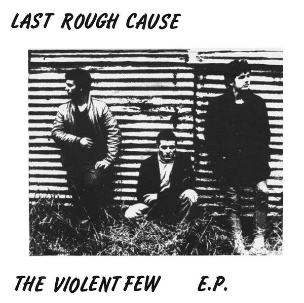 "Last Rough Cause ""The Violent Few"" EP"
