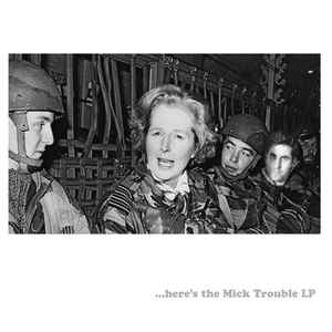 "MICK TROUBLE ""…HERE'S THE MICK TROUBLE LP"""