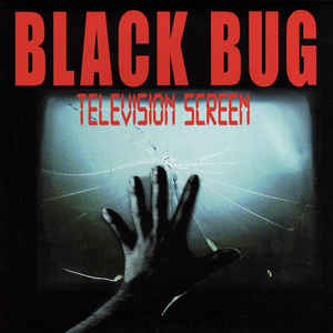 "BLACK BUG ""TELEVISION SCREEN"" 7"""