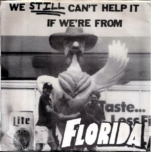 "V/A ""We Still Can't Help It If We're From Florida"" 7"""