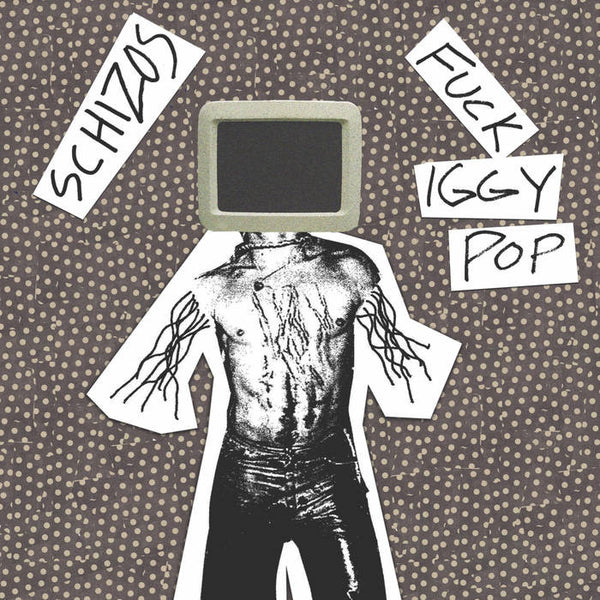 "Schizos ""Fuck Iggy Pop"" 7"""