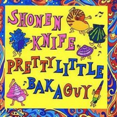 "Shonen Knife ""Pretty Little Baka Guy"" LP"