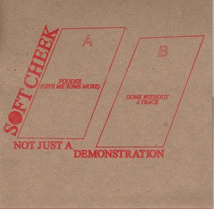 "Soft Cheek ""Not Just A Demonstration"" 7"""