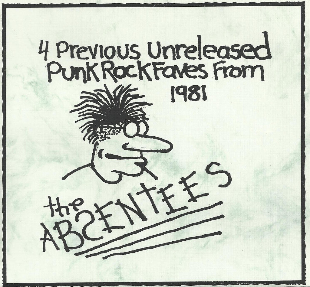 "Absentees, The ""4 Unreleased 1981 Punk Faves"" 7"""