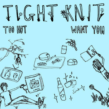 "Tight Knit ""Too Hot / Want You"" 7"""
