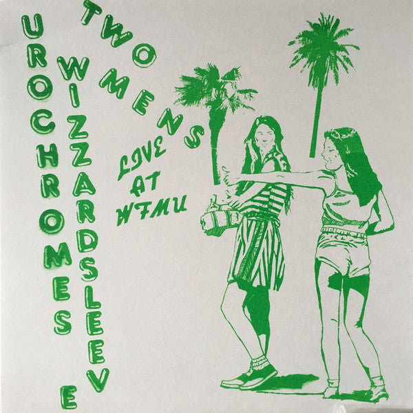 "Urochromes / Wizzard Sleeve ""Two Mens. Live At WFMU"" Split LP"