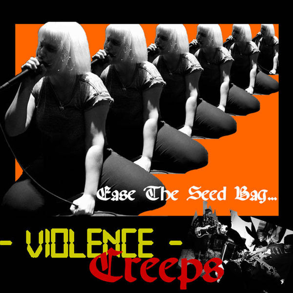 "Violence Creeps ""Ease The Seed Bag"" 7"""