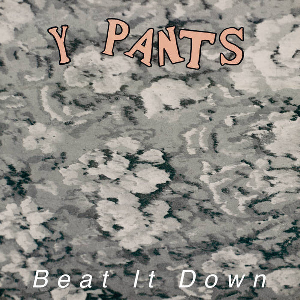 "Y Pants ""Beat It Down"" LP"