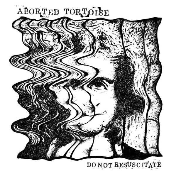 "ABORTED TORTOISE ""DO NOT RESUSITATE"" 7"""