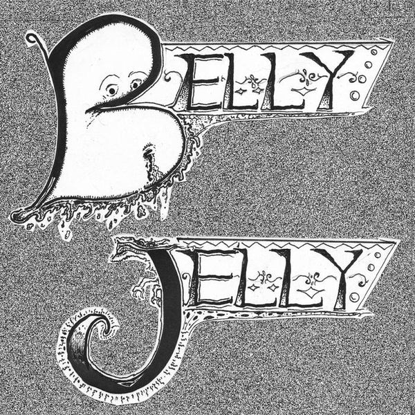 "BELLY JELLY ""S/T"" 7"""