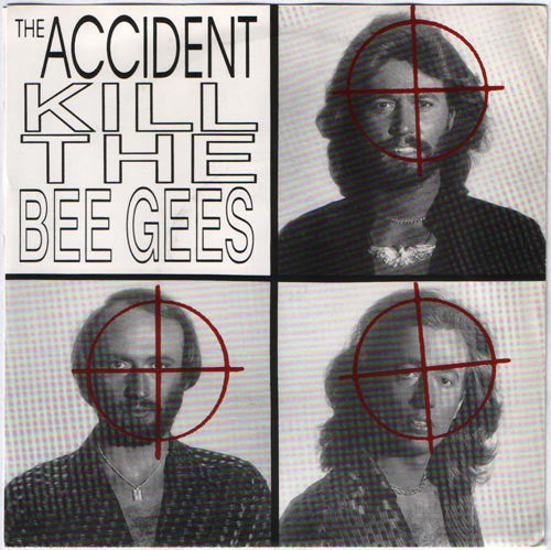 "Accident ""Kill The Bee Gees"" 7"""
