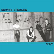 "Arctic Circles ""Why"" 7"""