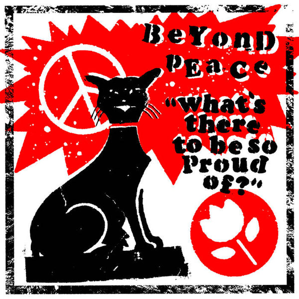 "Beyond Peace ""What's There To Be So Proud Of? EP"" 7"""