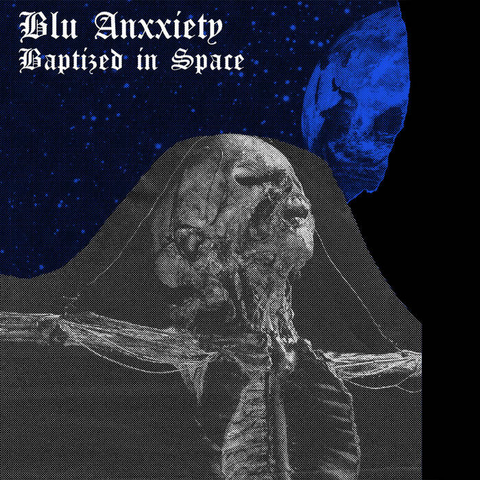 "Blu Anxxiety ""Baptized In Space"" 7"""